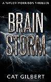 Brain Storm (A Taylor Morrison Thriller Book 1)