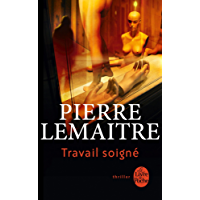 Travail soigné (Thrillers) (French Edition)