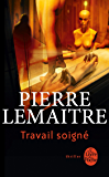 Travail soigné (Policier / Thriller) (French Edition)