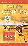 Ralph Compton the Ellsworth Trail (Ralph Compton Novels Book 21)