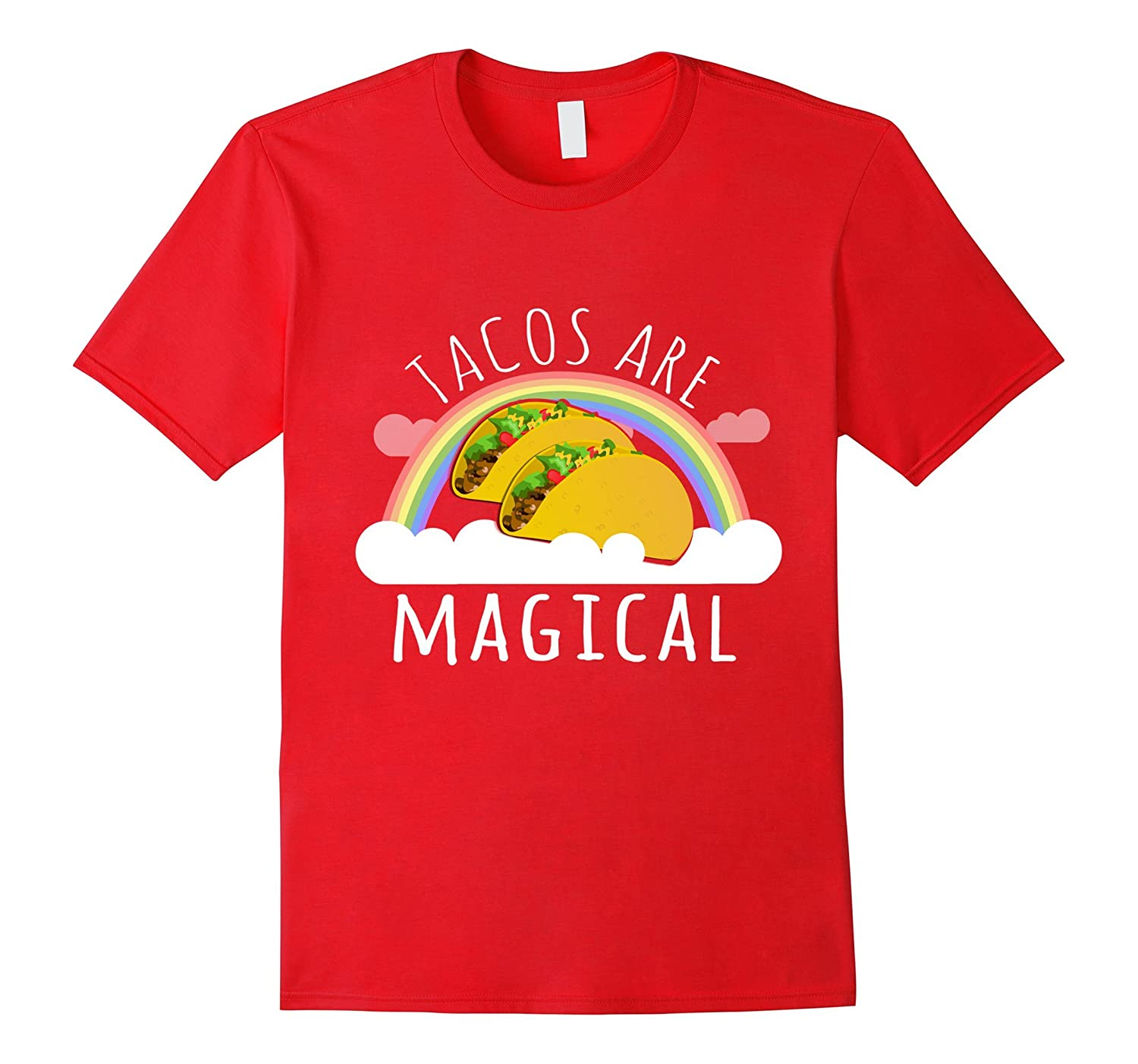 Tacos are Magical T-Shirt-TD