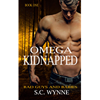 Omega Kidnapped: An Mpreg Romance (Bad Guys and Babies Book 1) (English Edition)