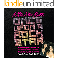 Once Upon a Rock Star: Backstage Passes in the Heavy Metal Eighties—Big Hair, Bad Boys (and One Bad Girl) book cover