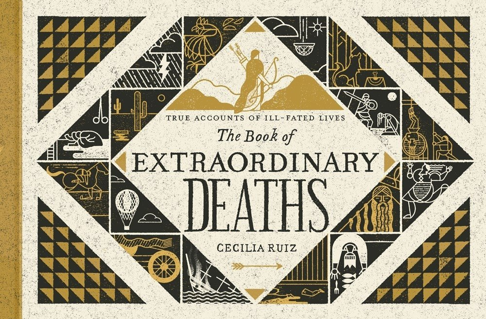 The Book of Extraordinary Deaths: True Accounts of Ill-Fated Lives by Blue Rider Press