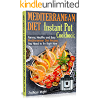 Mediterranean Diet Instant Pot Cookbook: Yummy, Healthy and Easy Mediterranean Diet Recipes You Need to Try Right Now