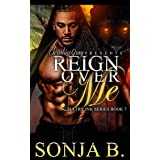 Reign Over Me: Sultry Ink Series -Book 7
