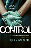 Control: A dark and compulsive medical thriller