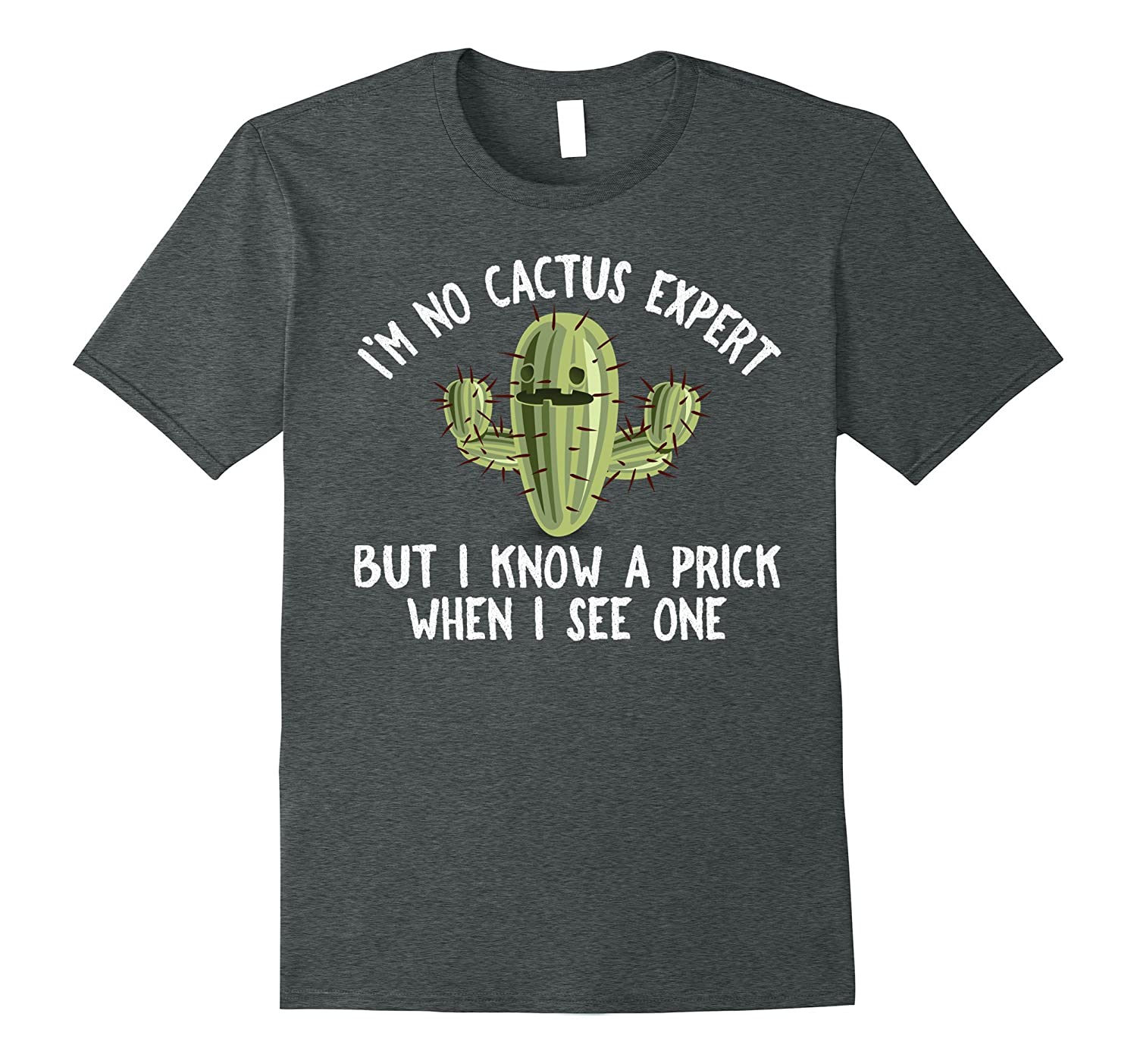 IM NO CACTUS EXPERT BUT I KNOW A PRICK WHEN I SEE ONE SHIRT-Vaci