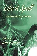 Like a Spell: Earth: Lesbian Fantasy Erotica Kindle Edition