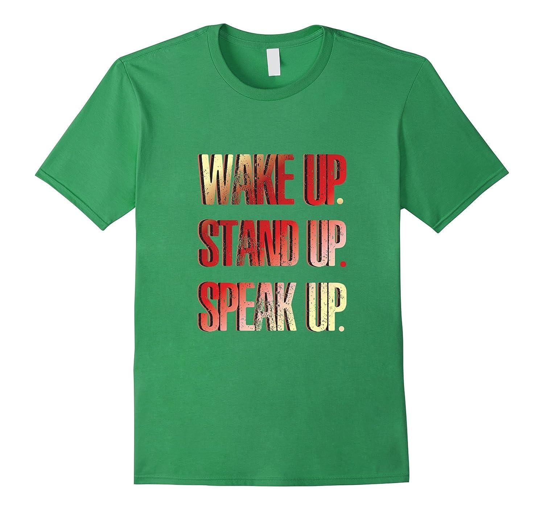 Activist T-shirt - Wake up, stand up, speak up-T-Shirt