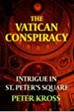 The Vatican Conspiracy: Intrigue in St. Peter's Square