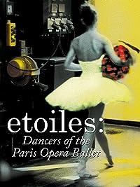 Etoiles – Dancers of the Paris Opera Ballet (English Subtitled) (English Subtitled)