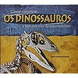 Como Surgiram os Dinossauros e por que Eles Desapareceram