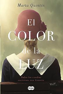 El color de la luz: Todos los cuadros encierran una historia (Spanish Edition)