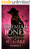 Jeremiah Jones Cowboy Sorcerer: Episode 2 (Cowboy Sorcerer serial)