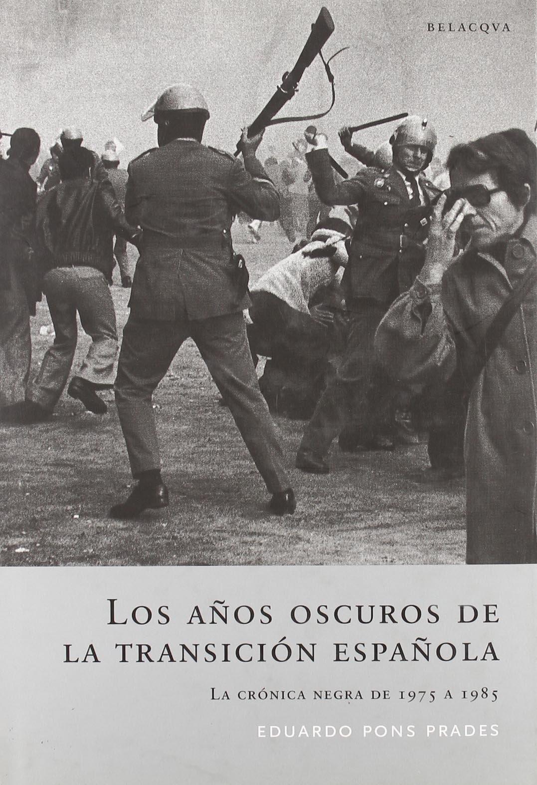 Los años oscuros de la transicion española: Amazon.es: Pons Prades, Eduardo: Libros