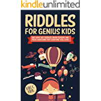 Riddles For Genius Kids: 365 What Am I Riddles, Brain Teasers And Trick Questions That Everyone Will Love. (English Edition)