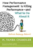 How Performance Management Is Killing Performance—and What to Do About It