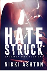Hate Struck: (Maddison High School Book 1- Bully Romance) Kindle Edition