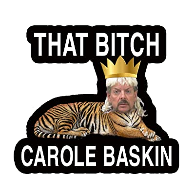 That Bitch Carole Baskin Sticker Tiger King: Arts, Crafts & Sewing