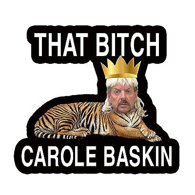 That Bitch Carole Baskin Sticker Tiger King: Arts, Crafts & Sewing