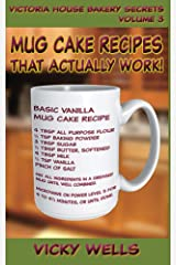 Mug Cake Recipes That Actually Work! (Victoria House Bakery Secrets Book 3) Kindle Edition