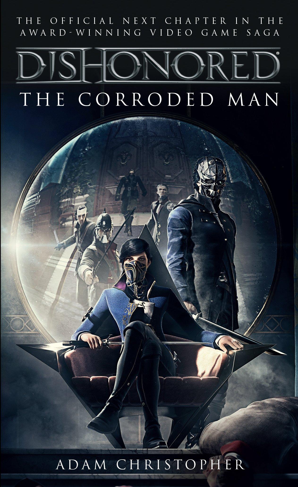 Dishonored: The Corroded Man Video Game Saga Idioma Inglés: Amazon.es: Christopher, Adam: Libros en idiomas extranjeros