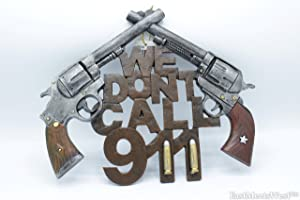 """Rustic Wall Plaque """"We Don't Call 911"""" Western Decor Crossed 6 Shooter Bullet Diamond Plate"""
