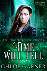 Time Will Tell: A Paranormal Detective Series (Tell, The Detective Book 4) Kindle Edition