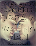 Tales From Foster High: Dream of a Waking Man