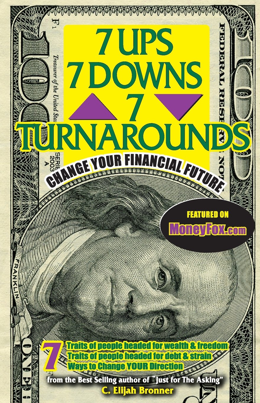 Download 7 UPs, 7 DOWNs & 7 TURNAROUNDs: CHANGE YOUR FINANCIAL FUTURE ebook