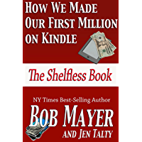 How We Made Our First Million on Kindle: The Shelfless Book (English Edition)