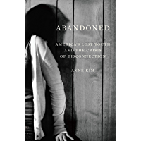 Abandoned: America's Lost Youth and the Crisis of Disconnection