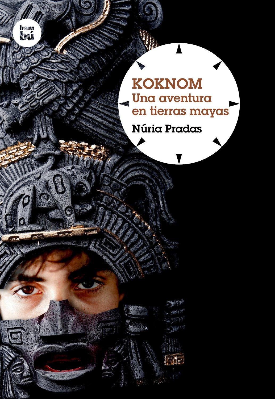 Download Koknom: Una aventura en tierras mayas (Grandes lectores: Grandes viajes) (Spanish Edition) ebook