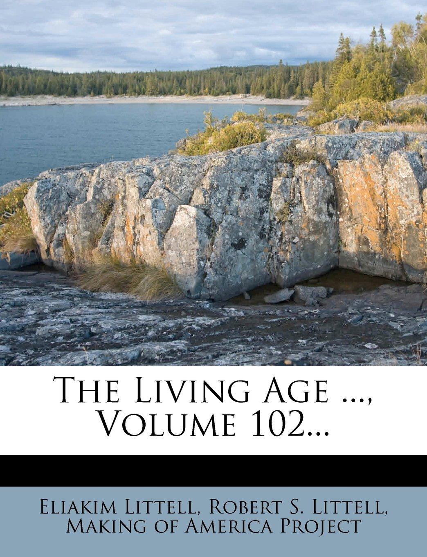 Download The Living Age ..., Volume 102... pdf epub