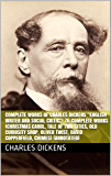 """Complete Works of Charles Dickens """"English Writer and Social Critic""""! 76 Complete Works (Christmas Carol, Tale of Two Cities, Old Curiosity Shop, Oliver Twist, David Copperfield, Chimes) (Annotated)"""
