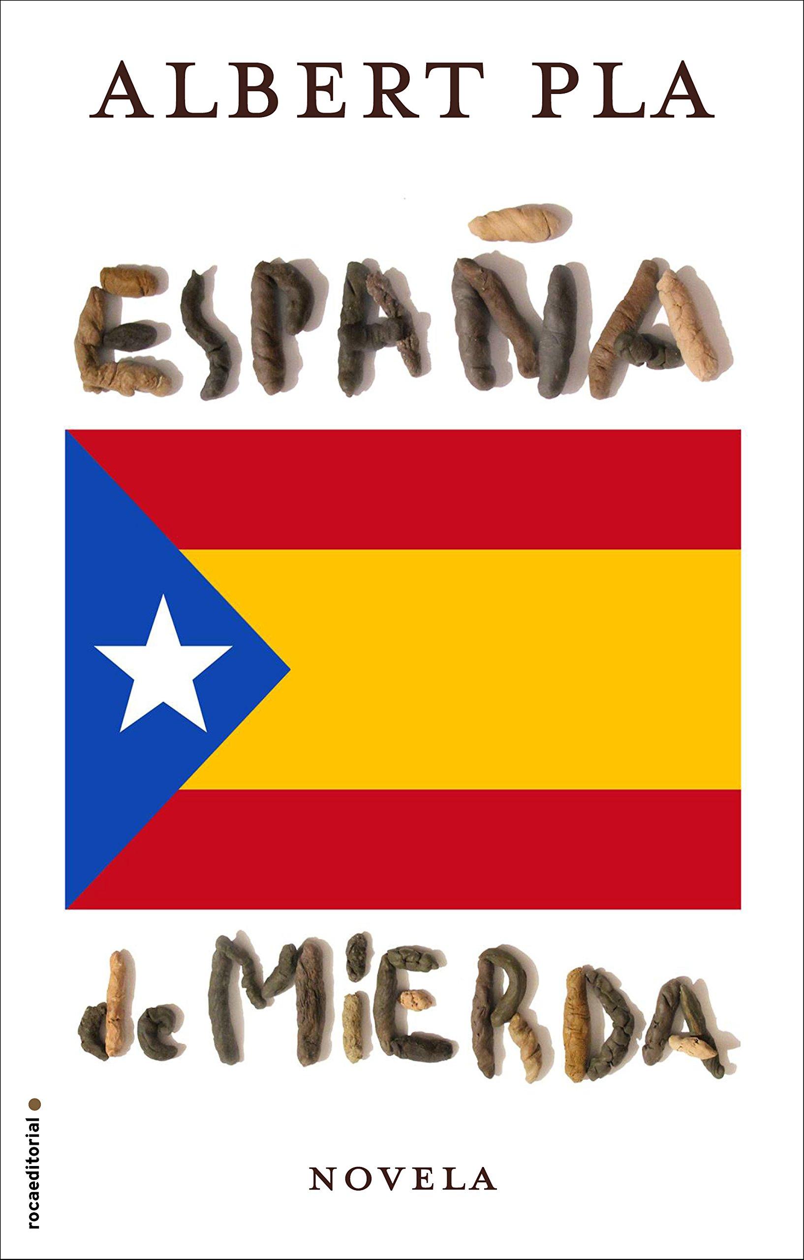 España de mierda: Amazon.es: Pla, Albert: Libros