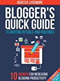 Blogger's Quick Guide to Writing Rituals and Routines: 10 Secrets for Increasing Blogging Productivity (Blogger's Quick Guides) (English Edition)