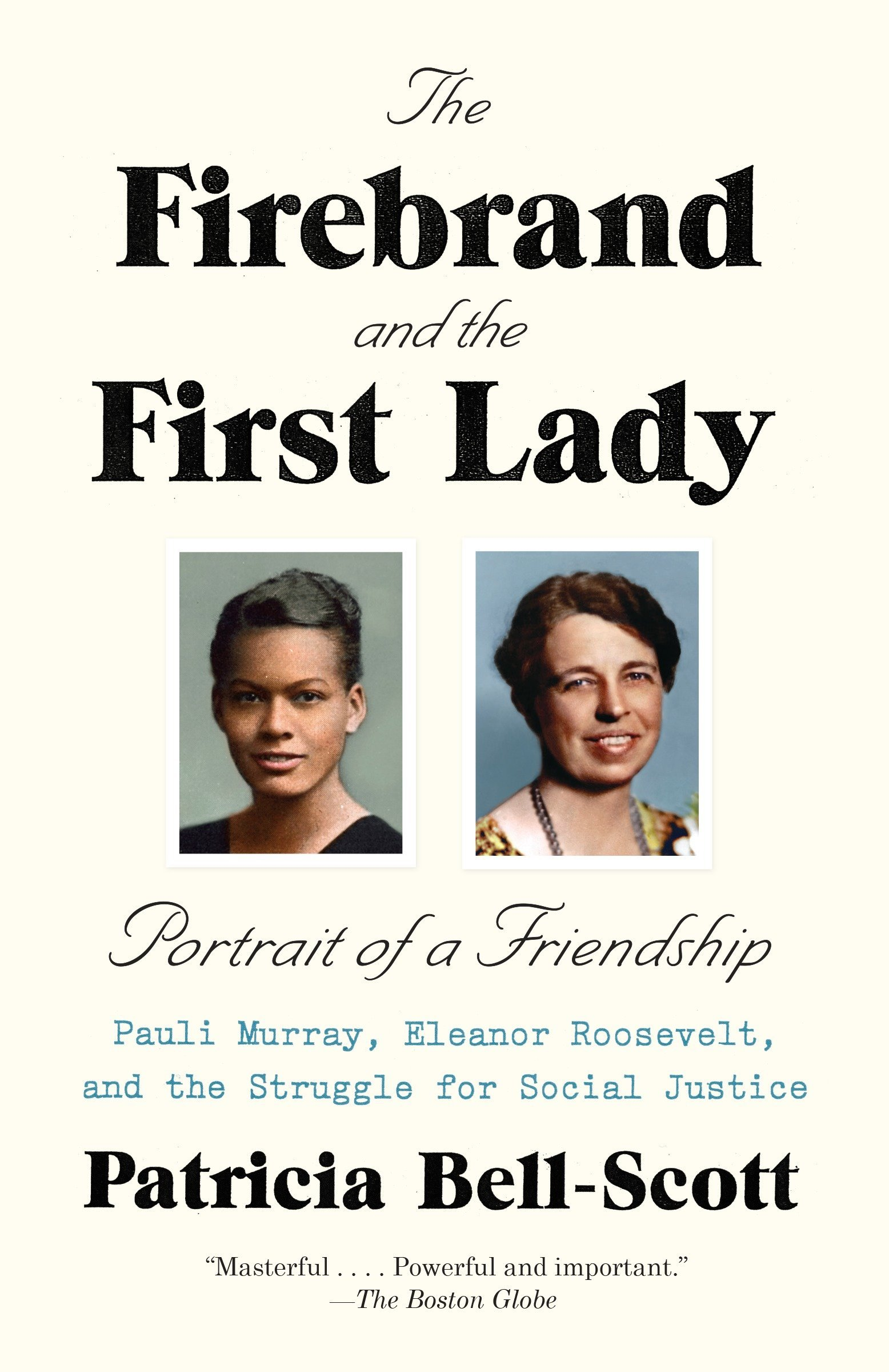 Amazon.com: The Firebrand and the First Lady: Portrait of a Friendship:  Pauli Murray, Eleanor Roosevelt, and the Struggle for Social Justice ...