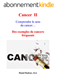 Cancer II - Comprendre le sens du cancer ... - Des exemples de cancers fréquents (La Nouvelle Médecine de Demain t. 2)