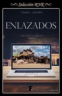 Enlazados (Serie Tecléame te quiero 2) (Spanish Edition)