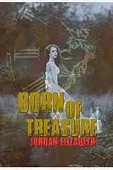 Born of Treasure (Treasure Chronicles Book 2) Kindle Edition