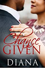Chance Given (The Chance Series Book 3) Kindle Edition