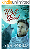 Wolf's Quest: Texas Ranch Wolf Pack (Texas Ranch Wolf Pack Series Book 10)