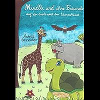 Mirelle und ihre Freunde: auf der Suche nach dem Wunschkraut