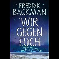 Wir gegen euch: Roman (German Edition)