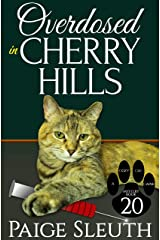Overdosed in Cherry Hills (Cozy Cat Caper Mystery Book 20) Kindle Edition