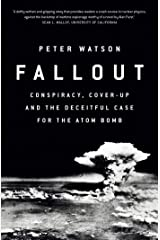 Fallout: Conspiracy, Cover-Up and the Deceitful Case for the Atom Bomb Paperback