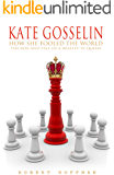 KATE GOSSELIN: HOW SHE FOOLED THE WORLD - THE RISE AND FALL OF A REALITY TV QUEEN
