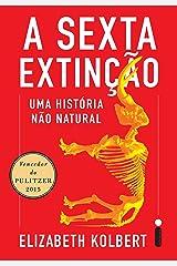 A sexta extinção: Uma história não natural (Portuguese Edition) Kindle Edition